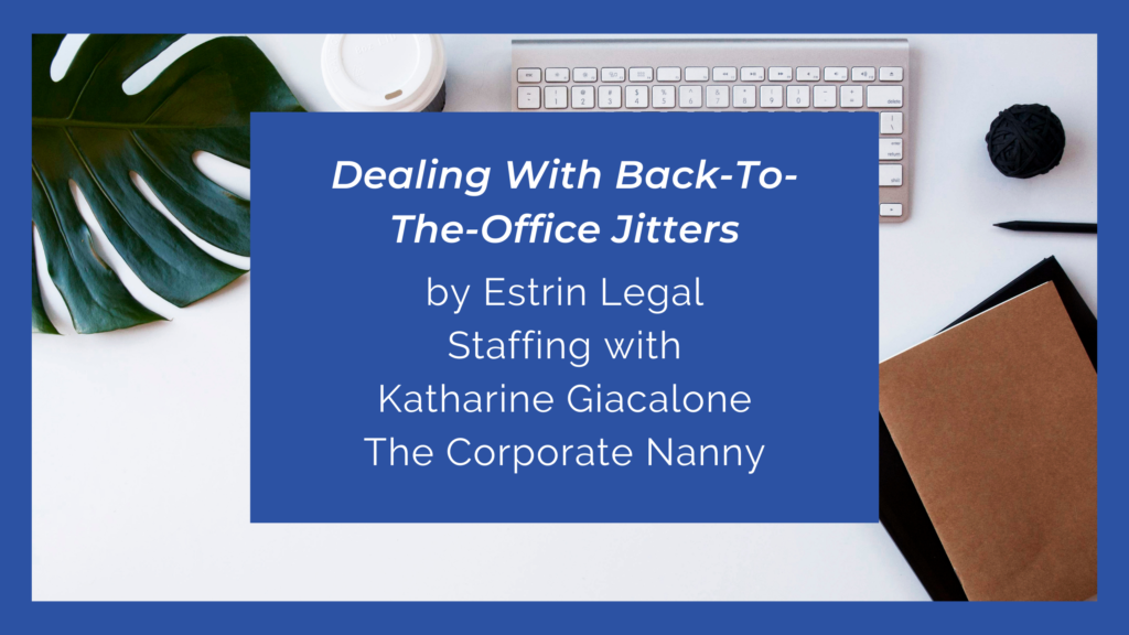 Dealing With Back-To-The-Office Jitters